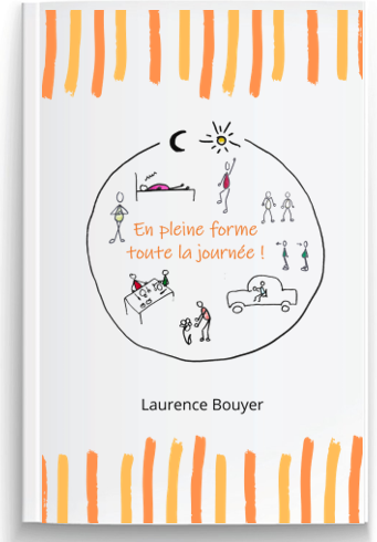 En pleine forme toute la journée - Laurence Bouyer